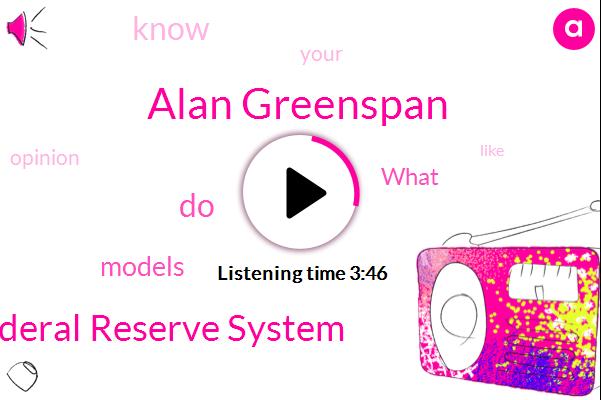 Alan Greenspan,Federal Reserve System