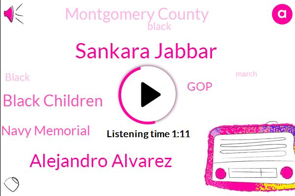 Black Children,Navy Memorial,Montgomery County,Sankara Jabbar,Alejandro Alvarez,GOP