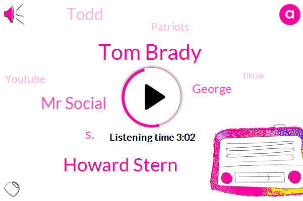 Tom Brady,Howard Stern,Tiktok,Mr Social,New England,Patriots,Youtube,Tampa,S.,George,Todd