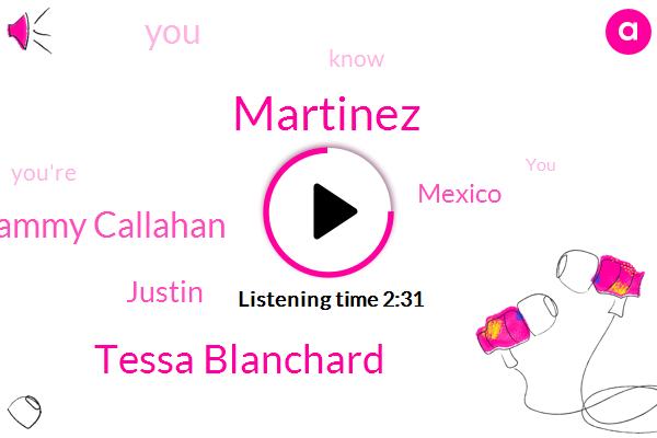 Martinez,Tessa Blanchard,Sammy Callahan,Justin,Mexico