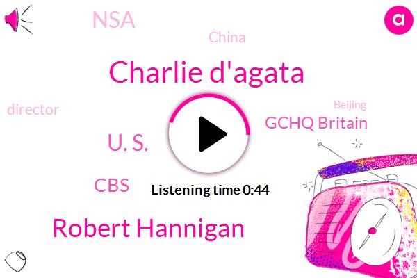China,CBS,Charlie D'agata,Robert Hannigan,Director,Gchq Britain,NSA,U. S.,Beijing