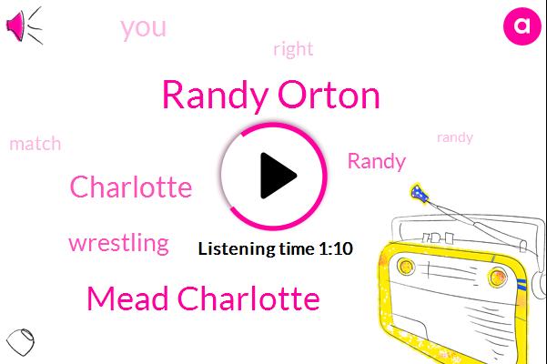 Randy Orton,Charlotte,Mead Charlotte,Wrestling