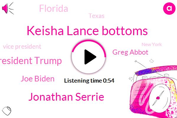 Vice President,Keisha Lance Bottoms,Jonathan Serrie,President Trump,Joe Biden,Greg Abbot,New York,Medical Director,Florida,Texas,Atlanta,Houston,Pennsylvania