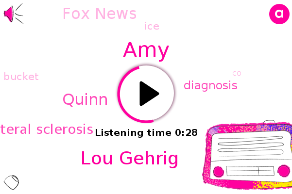 Tropic Lateral Sclerosis,Lou Gehrig,AMY,Diagnosis,Quinn,Fox News