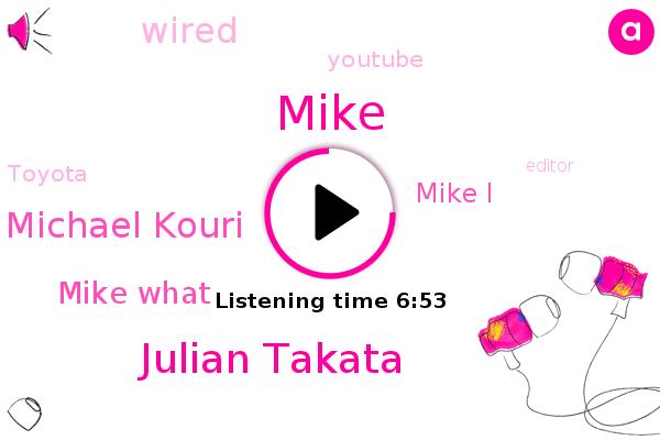 Massachusetts,Julian Takata,Stalking,York,Editor,Wired,Senior Associate,Michael Kouri,Writer,Mike What,Boston,Mike I,Mike,United States,Youtube,Toyota,India,GM