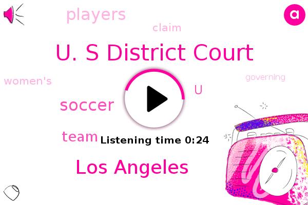 U. S District Court,Soccer,Los Angeles,Wcbs