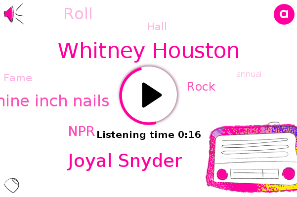 I G Nine Inch Nails,Whitney Houston,Joyal Snyder,NPR