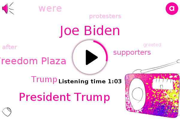 Freedom Plaza,Joe Biden,President Trump