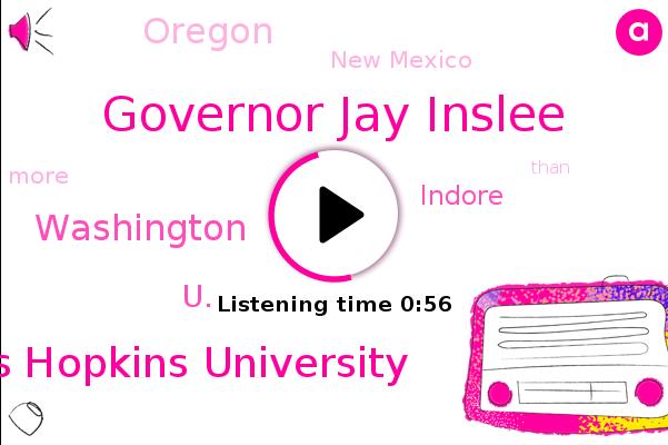 Governor Jay Inslee,Johns Hopkins University,Washington,U.,Indore,Oregon,New Mexico