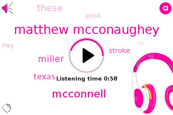 Matthew Mcconaughey,Mcconnell,Texas,Stroke,Miller