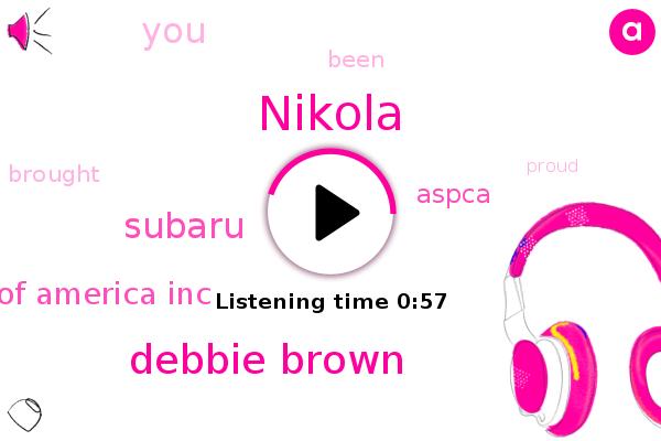 Subaru,Subaru Of America Inc,Nikola,Aspca,Debbie Brown