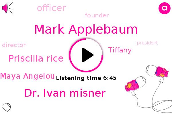 Mark Applebaum,Director,Dr. Ivan Misner,President Trump,Utah North Region,Priscilla Rice,Live Oak,Attorney,Maya Angelou,California,New York,Givors,Canada,Salt Lake,Utah,Berkeley,Officer,Founder,Tiffany