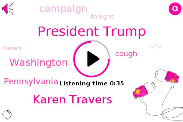 President Trump,Karen Travers,ABC,Washington,Cough,Pennsylvania