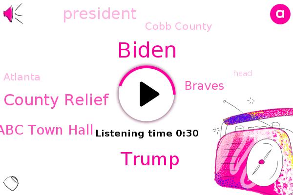 Biden,Cobb County Relief,Cobb County,Abc Town Hall,Donald Trump,Braves,Atlanta,President Trump