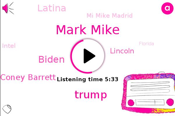 Florida,Mark Mike,Donald Trump,Park City Utah,Biden,Mi Mike Madrid,Utah,Intel,United States,Amy Coney Barrett,Ceo And Co Founder,Co Founder,Mother Lode,Lincoln,Georgia,Miami Dade,Texas,Latina,New York