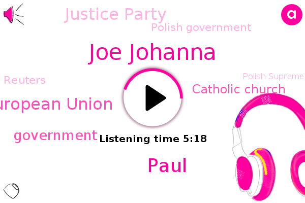 European Union,Poland,Government,Catholic Church,Justice Party,Warsaw,Polish Government,Reuters,Polish Supreme Court,Loose. Highest Court,Joe Johanna,Rape,Paul,Fraud