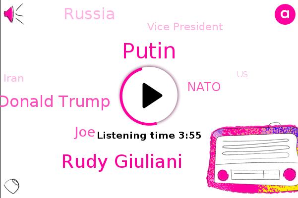 Russia,Putin,Vice President,Iran,United States,Rudy Giuliani,Nato,Donald Trump,Ukraine,Moscow,Florida,Stalking,China,Advisor,JOE,Afghanistan