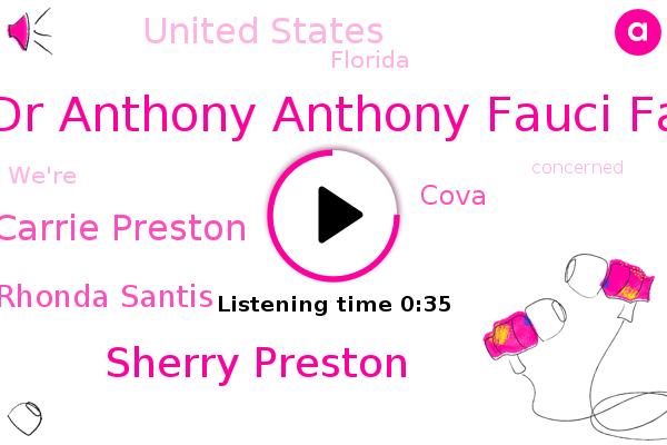 Dr Dr Anthony Anthony Fauci Fauci,Sherry Preston,Carrie Preston,Governor Rhonda Santis,Cova,United States,ABC,Florida