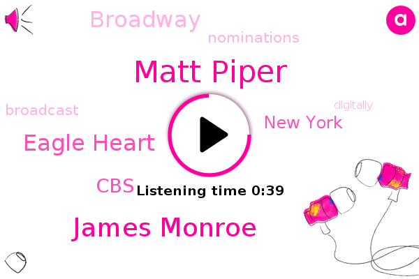 Matt Piper,James Monroe,Eagle Heart,CBS,New York