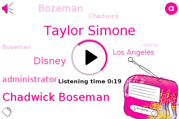 Taylor Simone,Chadwick Boseman,Los Angeles,Administrator,Bozeman,Disney