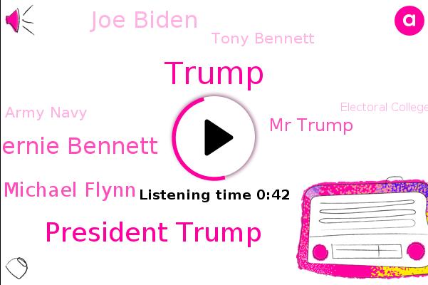President Trump,Bernie Bennett,Army Navy,Michael Flynn,West Point,Washington,Mr Trump,Football,Donald Trump,Electoral College,New York,Joe Biden,U. S Military Academy,White House,National Mall,Tony Bennett