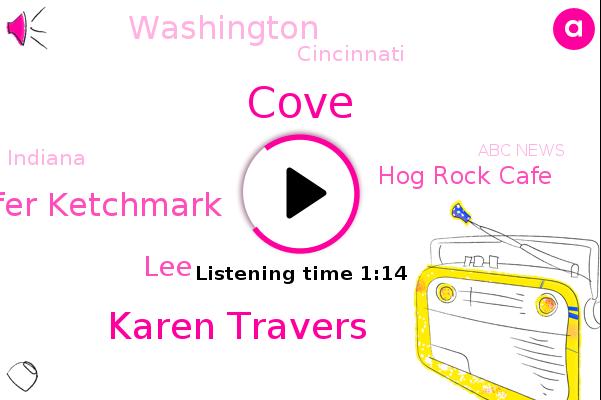 Karen Travers,Abc News,Cove,Jennifer Ketchmark,Washington,Hog Rock Cafe,LEE,Cincinnati,Indiana
