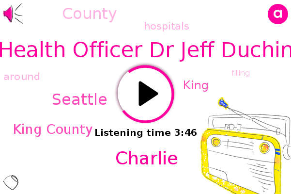 King County,Health Officer Dr Jeff Duchin,Seattle,Charlie