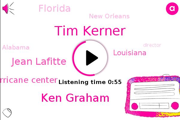 Hurricane Center,Louisiana,Tim Kerner,Ken Graham,Jean Lafitte,New Orleans,Alabama,Director,Panhandle,Florida,Virginia