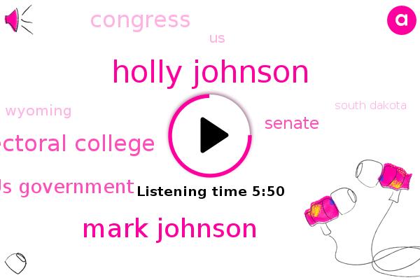 Holly Johnson,Mark Johnson,Electoral College,United States,Us Government,Senate,Wyoming,South Dakota,Delaware,Montana,Vermont,Mariana Islands,Alaska,California,Samoa,Guam,Puerto Rico,Virgin Islands,Congress