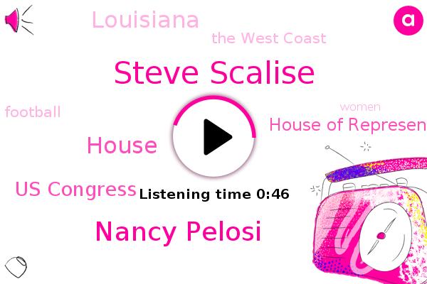 Steve Scalise,Us Congress,House Of Representatives,Louisiana,House,Nancy Pelosi,The West Coast,Football