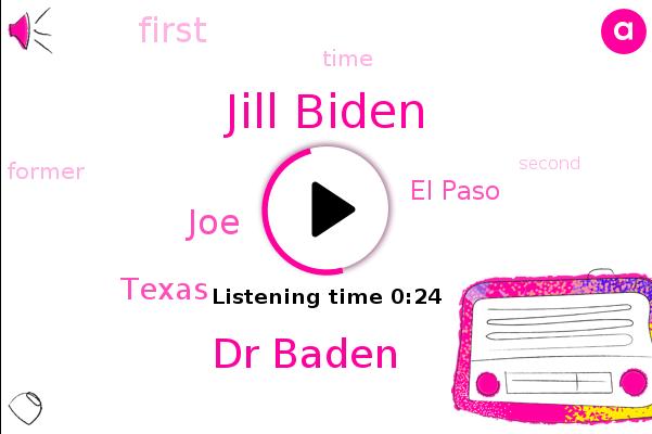Jill Biden,Dr Baden,El Paso,JOE,Texas