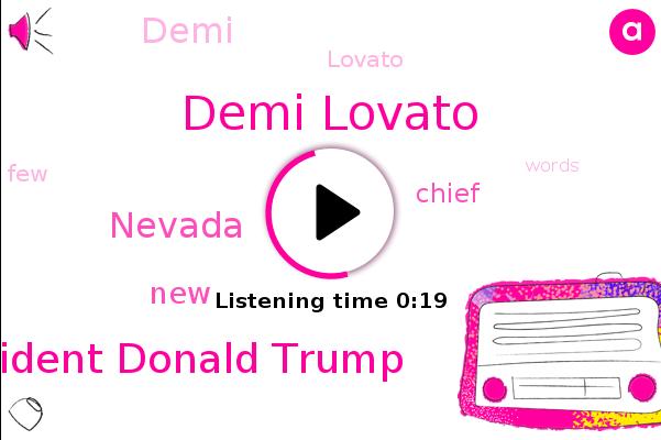 Demi Lovato,President Donald Trump,Nevada