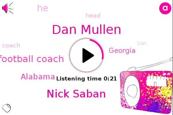 Dan Mullen,Head Football Coach,Nick Saban,Alabama,Georgia