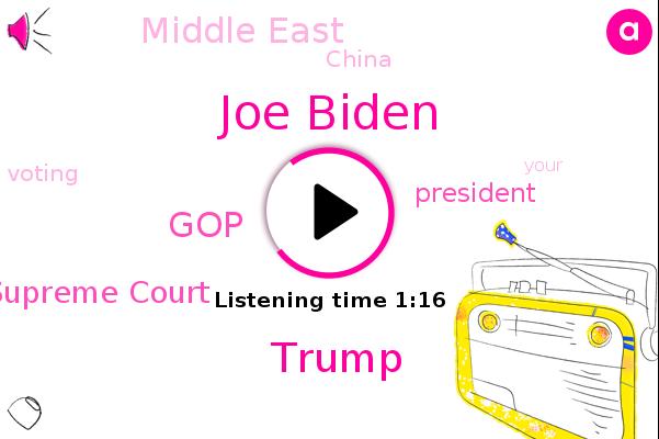 Donald Trump,President Trump,Joe Biden,Middle East,GOP,Supreme Court,China