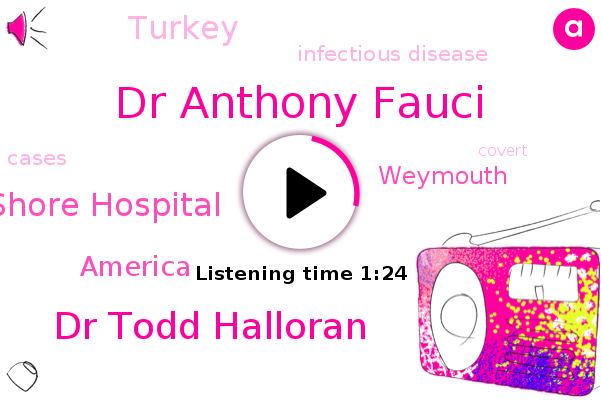Dr Anthony Fauci,Dr Todd Halloran,America,Infectious Disease,South Shore Hospital,ABC,Weymouth,Turkey