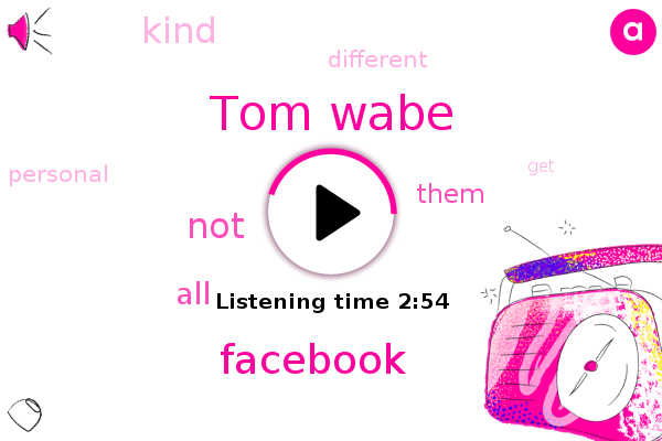 Tom Wabe,Facebook