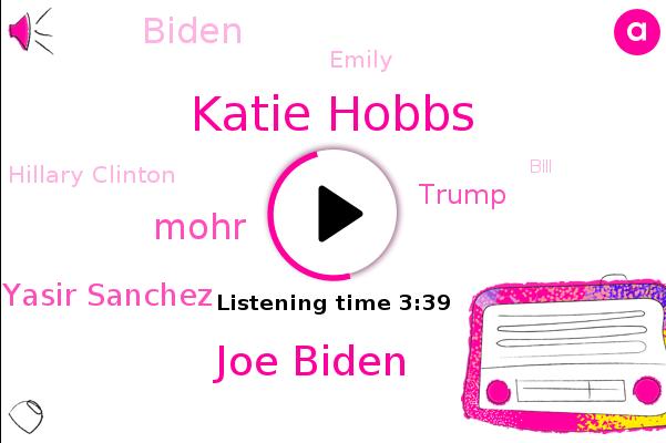Arizona,Maricopa County,Katie Hobbs,Joe Biden,Mohr,Yasir Sanchez,Donald Trump,Tempe,Biden,Emily,Phoenix,America,Hillary Clinton,Gilbert,Bill,Yasir