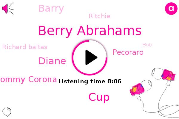 Berry Abrahams,CUP,Diane,United States,Tommy Corona,Official,Forza,Pecoraro,Barry,Ritchie,Frio,Richard Baltas,MO,BOB,Richard Bolts,John Gosden,Racine,Ford