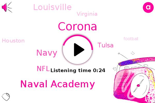 Naval Academy,Tulsa,Navy,Football,Louisville,Virginia,Corona,NFL,Houston