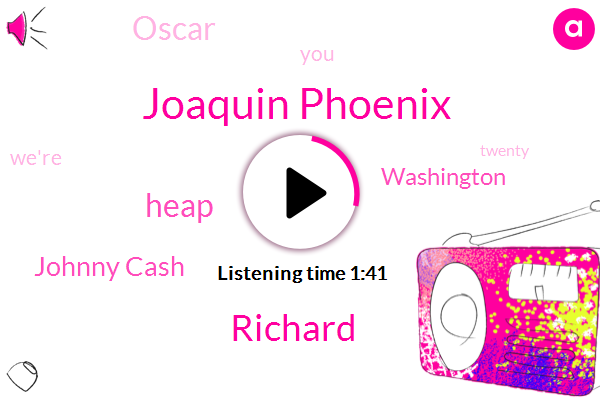 Washington,Joaquin Phoenix,Oscar,Richard,Heap,Johnny Cash