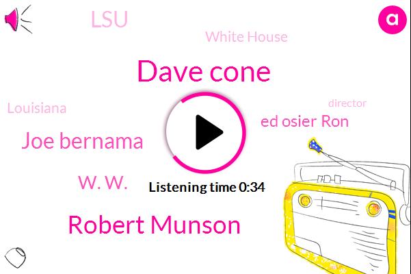 Dave Cone,Louisiana,Director,Robert Munson,White House,Joe Bernama,LSU,Football,W. W.,Senior Associate,Ed Osier Ron