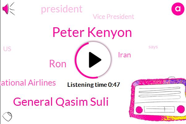 Iran,President Trump,Ukraine International Airlines,Vice President,Peter Kenyon,General Qasim Suli,United States,RON