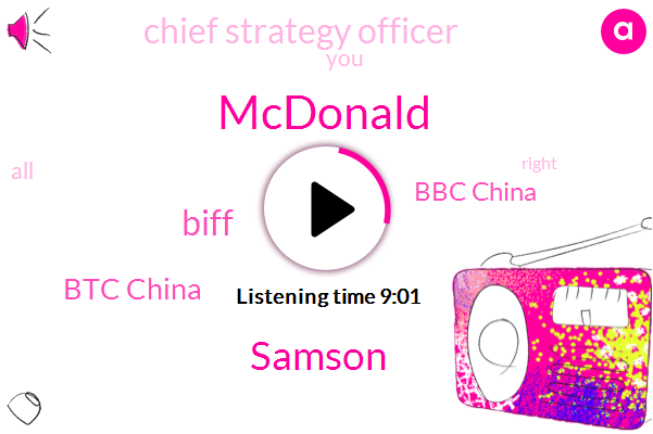 Chief Strategy Officer,Btc China,Mcdonald,Samson,Bbc China,Biff
