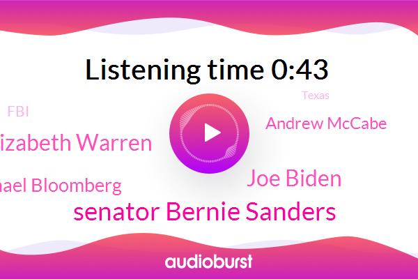Senator Bernie Sanders,Joe Biden,Elizabeth Warren,Michael Bloomberg,Director,Vermont,Texas,U. T. Texas Tribune,Massachusetts,Senator,New York City,FBI,Andrew Mccabe