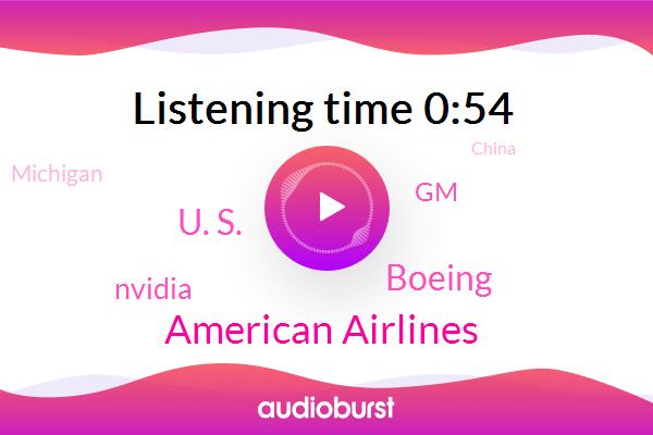American Airlines,GM,Michigan,Boeing,China,U. S.,Nvidia