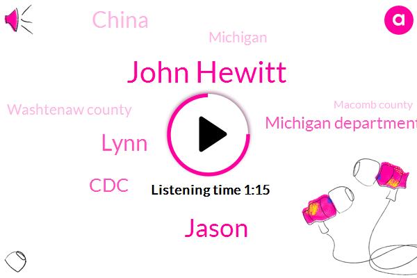 China,Michigan,John Hewitt,Jason,Washtenaw County,Macomb County,Lynn,CDC,United States,France,Michigan Department Of Health And Human Services