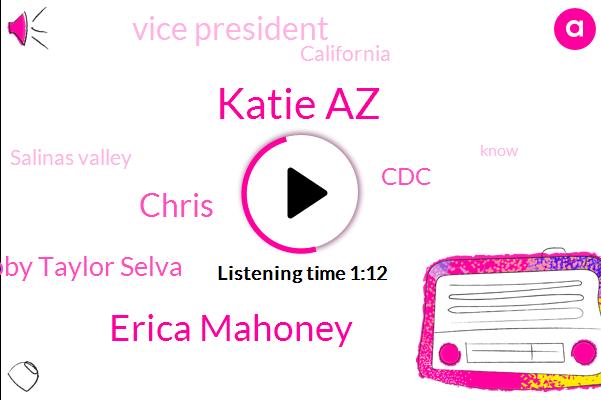 Salinas Valley,Katie Az,Erica Mahoney,CDC,Chris,Abby Taylor Selva,Vice President,California