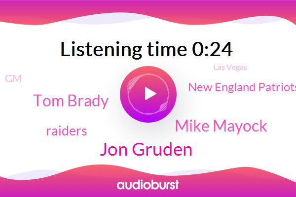 Jon Gruden,Raiders,Mike Mayock,GM,Tom Brady,New England Patriots,Las Vegas