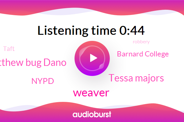 Nypd,Weaver,Tessa Majors,Second Degree Murder,Robbery,Matthew Bug Dano,Barnard College,Murder,Taft