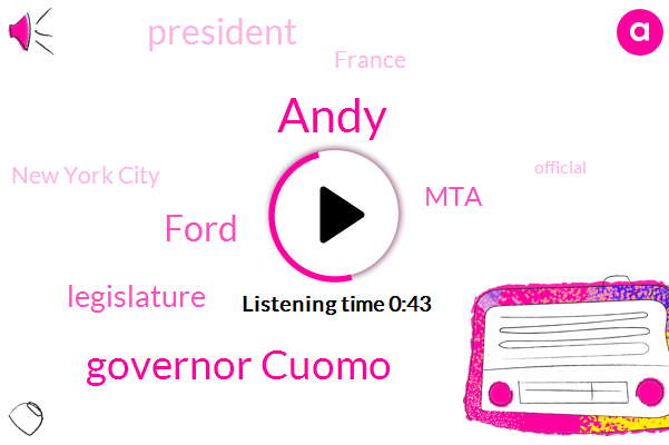 President Trump,Ford,Legislature,Governor Cuomo,France,New York City,Andy,Official,MTA